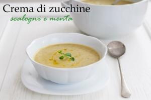 Crema di zucchine, scalogni e menta
