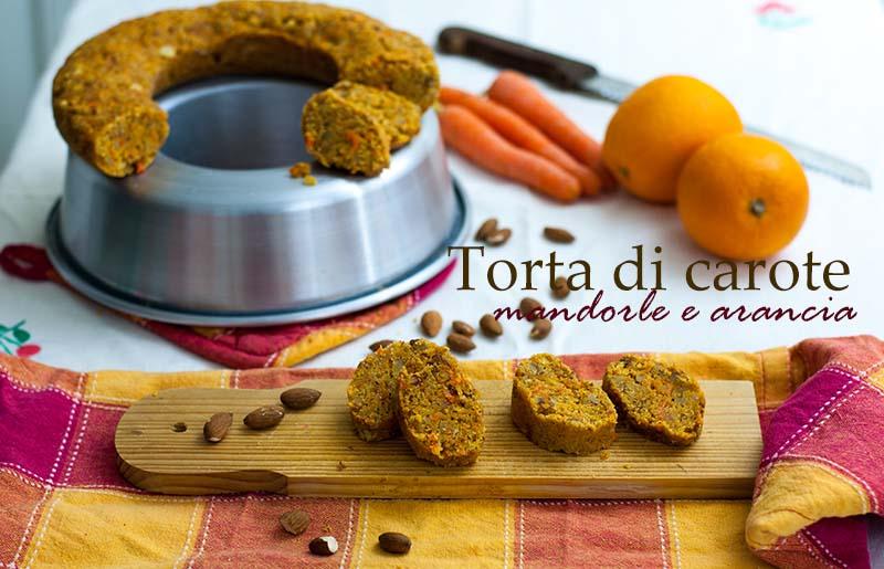 Torta di carote mandorle e arancia da una ricetta di for Di chi era la casa di vieni da me