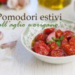 Pomodori estivi all'aglio e origano